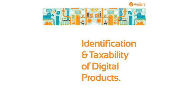 Identification and Taxability of Digital Products